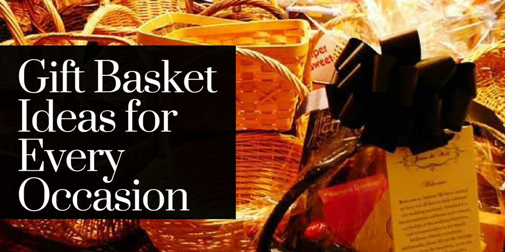 Gift Basket Ideas for Every Occasion
